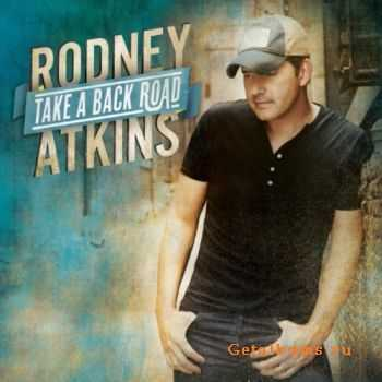 Rodney Atkins - Take A Back Road (2011)
