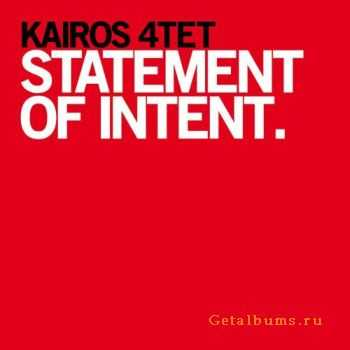 Kairos 4tet - Statement of Intent 2011
