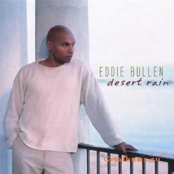 Eddie Bullen - Desert Rain (2005)