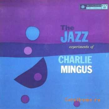 Charles Mingus – The Jazz Experiments Of Charles Mingus (1954)