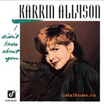 Karrin Allyson - I Didn't Know about You (1993)