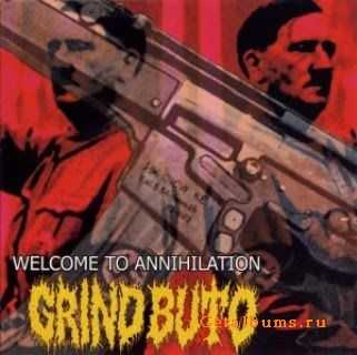 Grind Buto - Welcome To Annihillation (2003)