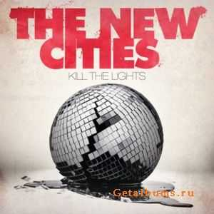 The New Cities - Kill The Lights (2011)