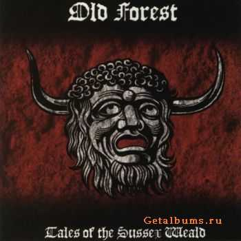 Old Forest - Tales Of The Sussex Weald (2011)
