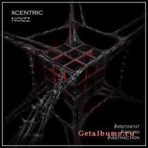 Xcentric Noizz - Abstinent Absurd Abstraction (2011)