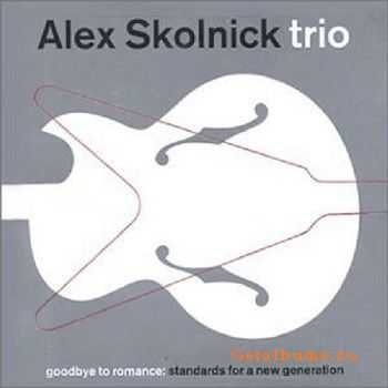 Alex Skolnick Trio - Goodbye To Romance (2002)