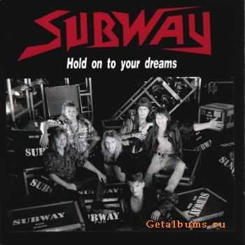 Subway - Hold On To Your Dreams (1992)