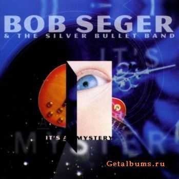 Bob Seger & The Silver Bullet Band - It's A Mystery (1995)