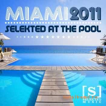 VA - Miami 2011 Selekted At The Pool (2011)