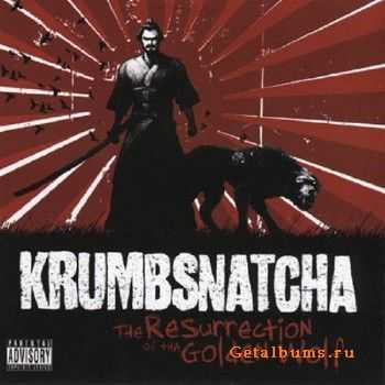 Krumb Snatcha - The Resurrection Of Tha Golden Wolf (2011)