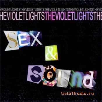 THE VIOLET LIGHTS - Sex And Sound (EP) (2011)