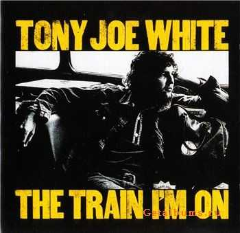 Tony Joe White - The Train I'm On (1972) (Lossless)