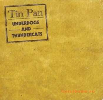 Tin Pan - Underdogs and Thundercats (2011)