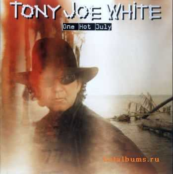 Tony Joe White - One Hot July (1998) (Lossless)
