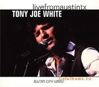 Tony Joe White - Live from Austin, Texas (2006) (Lossless)