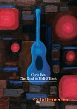 Chris Rea - The Road to Hell and Back (2007)
