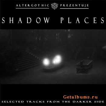 VA - Shadow Places: Selected Tracks From The Darker Side (2011)
