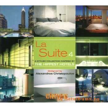 VA - La Suite 4: A collection Compiled By Alexandros Christopoulos (2006)