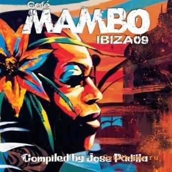 VA - Cafe Mambo Ibiza 2009: Mixed By Jose Padilla (2009) FLAC/ MP3