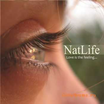 NatLife - Love Is The Feeling (2011)