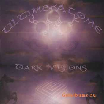 Ultime Atome  - Dark Visions (2003)