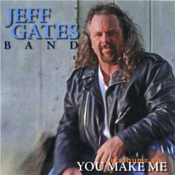Jeff Gates Band - You Make Me (2011)