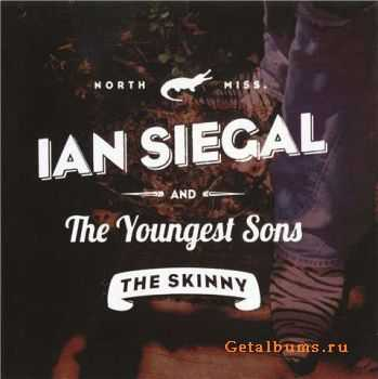 Ian Siegal & The Youngest Sons - The Skinny (2011)