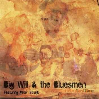 Big Will & the Bluesmen - Hard Times (2011)