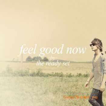 The Ready Set - Feel Good Now [EP] (2011)
