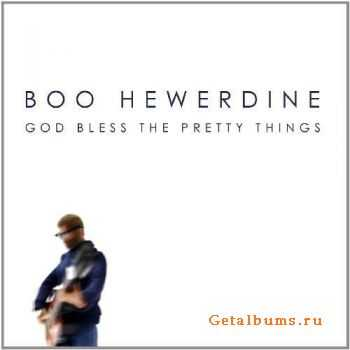 Boo Hewerdine - God Bless The Pretty Things (2009)