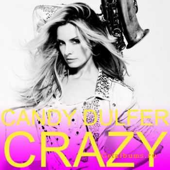 Candy Dulfer - Crazy (2011)