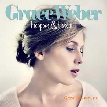 Grace Weber - Hope And Heart (2011)