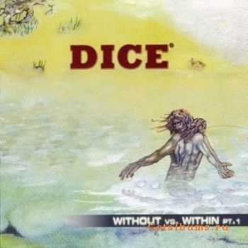 Dice  - Without Vs. Within Part I (2006)