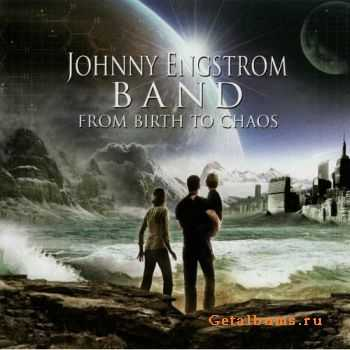 Johnny Engstrom Band - From Birth To Chaos (2009)