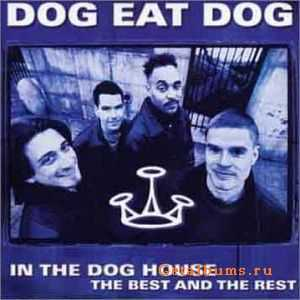Dog Eat Dog - In The Dog House: The Best And The Rest (2000)