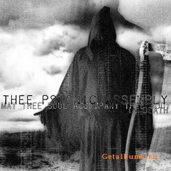 Thee Psionic Assembly - May Thee Soul Accompany Thee Body In Death (EP) (2011)