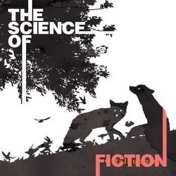 Fiction - The Science Of Fiction (2011)