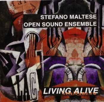 Stefano Maltese Open Sound Ensemble - Living Alive (1999)
