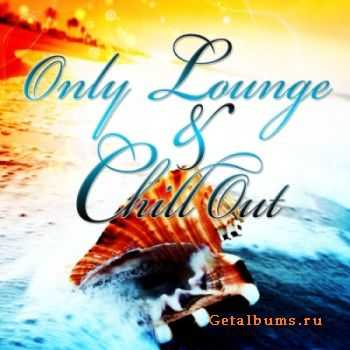 VA - Only Lounge and Chill Out Vol 1 (2011)