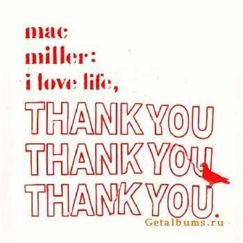 Mac Miller - I Love Life, Thank You (2011)