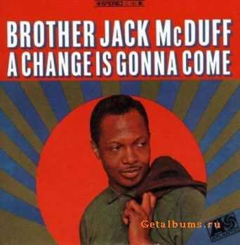 Brother Jack McDuff - A Change Is Gonna Come (1999)