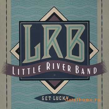 Little River Band - Get Lucky (1990)