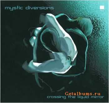 Mystic Diversions - Crossing The Liquid Mirror (2001)