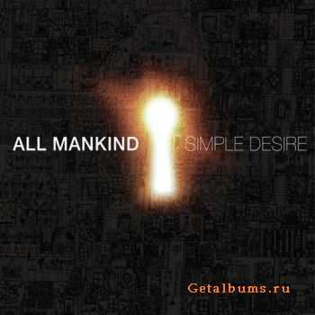 All Mankind - Simple Desire (2011)