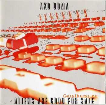 Ako Doma - Aliens are Good for Sale (2003)