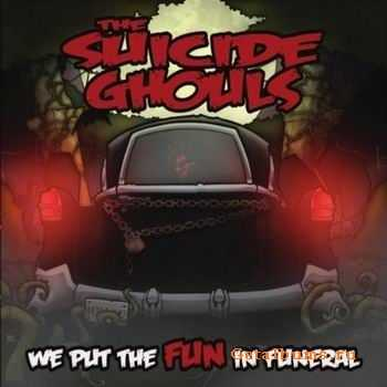 The Suicide Ghouls - We Put the Fun in Funeral (2011)