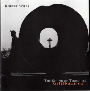 Robert Svilpa - The Sound of Thoughts (2005)