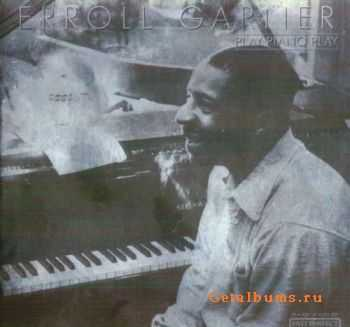 Erroll Garner - Play Piano Play (2001)