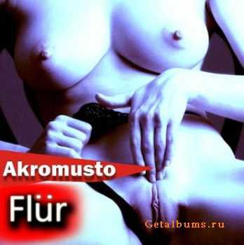 Akromusto - Flur & Stars & Fuck [Single]  (2011)