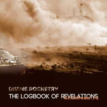 Divine Rocketry - The Logbook of Revelations (2011)